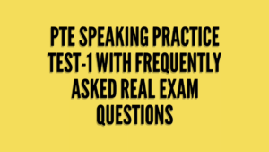 PTE Academic - Speaking Test - Frequently asked question