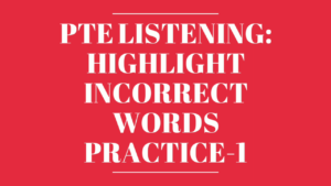 PTE Listening Highlight incorrect words practice